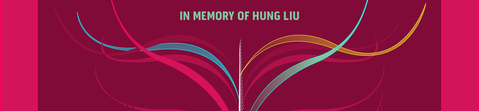 In Memory of Hung Liu