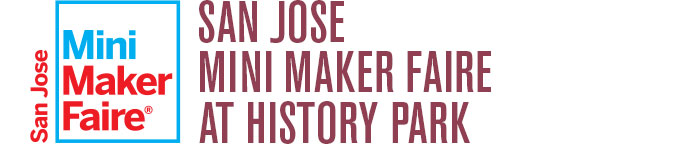 San Jose Mini Maker Faire at History San Jose